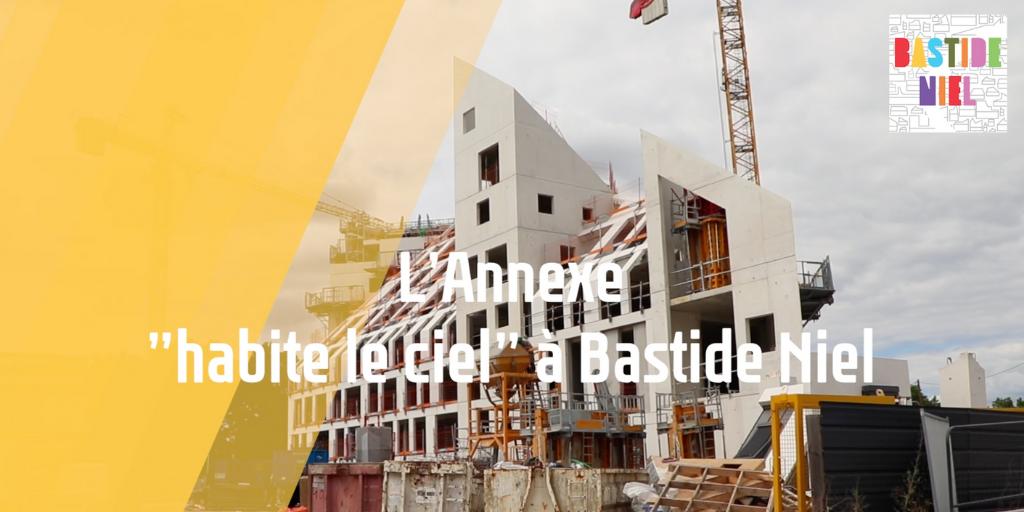 """Bastide Niel : L'Annexe """"habite le ciel"""""""